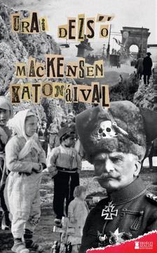 Urai Dezső - Mackensen katonáival