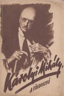 Hámori László - Károlyi Mihály, a földosztó [antikvár]