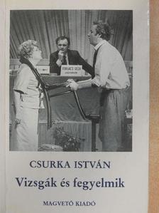 Csurka István - Vizsgák és fegyelmik [antikvár]