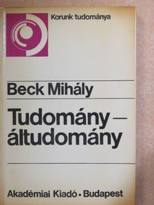 Beck Mihály - Tudomány-áltudomány [antikvár]