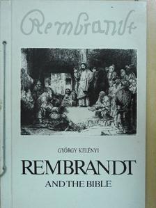György Kelényi - Rembrandt and the Bible [antikvár]