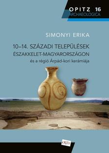 Simon Erika - 10-14. századi települések Magyarországon és a régió Árpád-kori kerámiája