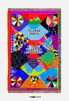 FELDMÁR ANDRÁS - A tudatállapotok szivárványa - javított, átdolgozott kiadás [eKönyv: epub, mobi]