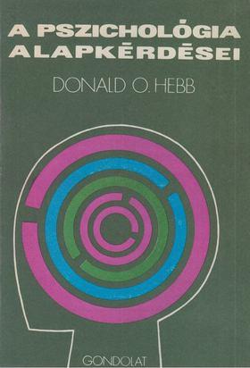 HEBB, DONALD O. - A pszichológia alapkérdései [antikvár]