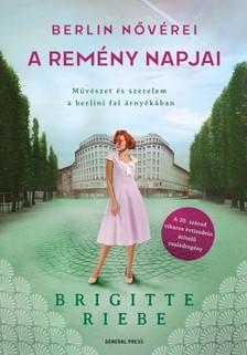 Brigitte Riebe - A remény napjai - Berlin nővérei 3. [eKönyv: epub, mobi]