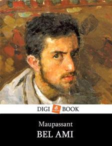 Guy de Maupassant - Bel Ami [eKönyv: epub, mobi]