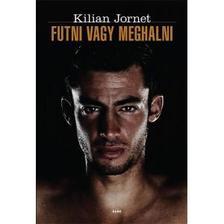Kilian Jornet: - Futni vagy meghalni