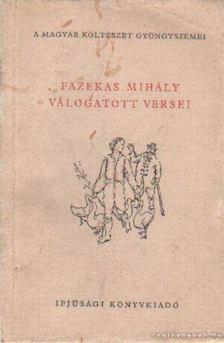 Fazekas Mihály - Fazekas Mihály válogatott versei [antikvár]