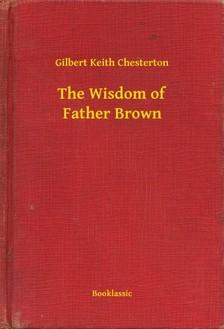 Gilbert Keith Chesterton - The Wisdom of Father Brown [eKönyv: epub, mobi]