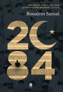 Boualem Sansal - 2084 - A világ vége