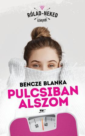 Bencze Blanka - Pulcsiban alszom