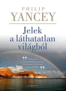 Philip Yancey - Jelek a láthatatlan világból - ÚJ