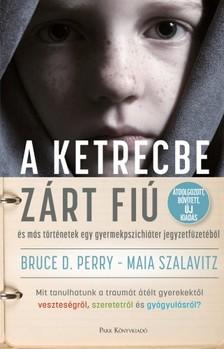 Bruce D. Perry - Maia Szalavitz - A ketrecbe zárt fiú [eKönyv: epub, mobi]