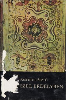 PASSUTH LÁSZLÓ - Négy szél Erdélyben [antikvár]