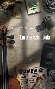 Szántó T. Gábor - Európa szimfónia
