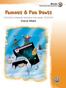 MATZ. CAROL - FAMOUS & FUN DUETS BOOK 3 - 6 DUETS FOR ONE PIANO, FOUR HANDS