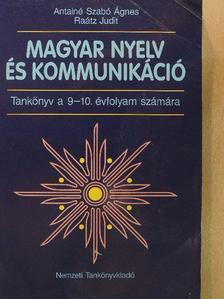 Antalné Szabó Ágnes - Magyar nyelv és kommunikáció - Tankönyv a 9-10. évfolyam számára [antikvár]