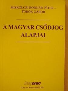 Miskolczi Bodnár Péter - A magyar csődjog alapjai [antikvár]