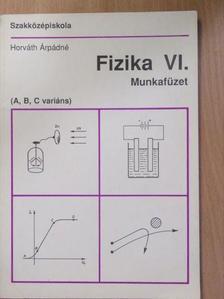 Horváth Árpádné - Fizika VI. [antikvár]