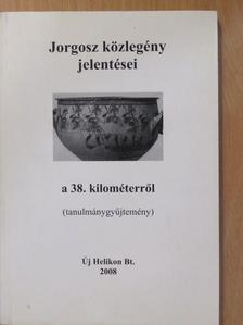 Derzsi Ottó - Jorgosz közlegény jelentései a 38. kilométerről [antikvár]