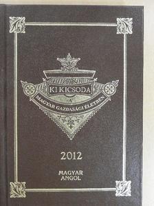 Kupa Mihály - Ki kicsoda a magyar gazdasági életben 2012 [antikvár]