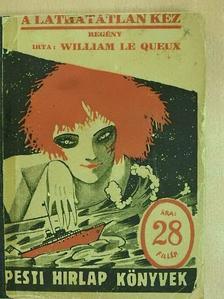 William le Queux - A láthatatlan kéz [antikvár]