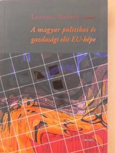 Argejó Éva - A magyar politikai és gazdasági elit EU-képe [antikvár]