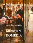 John Galsworthy - Modern komédia [eKönyv: epub, mobi]