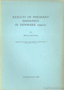 Paludan, Knud - Results of pheasant markings in Denmark 1949-55 [antikvár]