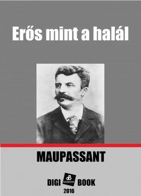 Maupassant - Erős mint a halál [eKönyv: epub, mobi]