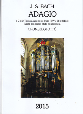J. S. Bach - ADAGIO FAGOTT-ZONGORA (C-DÚR TOCCATA ADAGIO ÉS FÚGA) BWV 564 (OROMSZEGI OTTÓ)