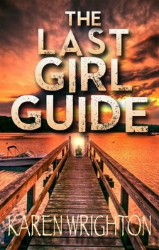 Wrighton Karen - The Last Girl Guide [eKönyv: epub, mobi]