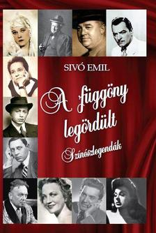 Sivó Emil - A FÜGGÖNY LEGÖRDÜLT - színészlegendák