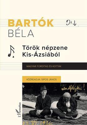 Bartók Béla - Török népzene Kis-Ázsiából - Magyar fordítás és kották