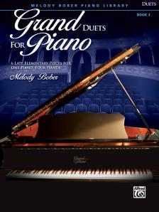 BOBER, MELODY - GRAND DUETS FOR PIANO BOOK 3 - 6 LATE ELEMENTARY PIECES FOR ONE PIANO, FOUR HANDS