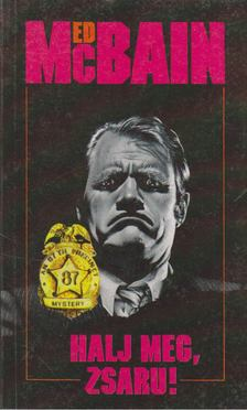Ed McBain - Halj meg, zsaru! [antikvár]