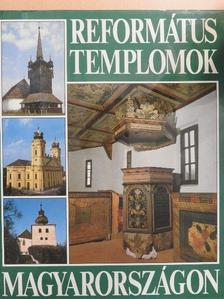 Arnóth Ádám - Református templomok Magyarországon [antikvár]