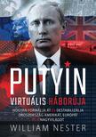 William Nester - Putyin virtuális háborúja