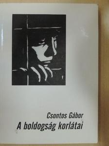 Csontos Gábor - A boldogság korlátai [antikvár]