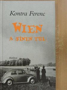 Kontra Ferenc - Wien a sínen túl [antikvár]