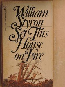 William Styron - Set This House on Fire [antikvár]
