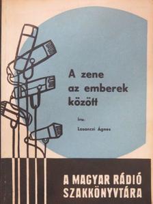 Losonczi Ágnes - A zene az emberek között [antikvár]
