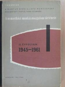 Dr. Babirák Ilona - A nemzetközi munkásmozgalom története 1945-1961 [antikvár]