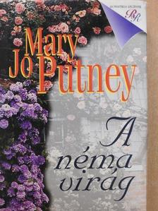 Mary Jo Putney - A néma virág [antikvár]
