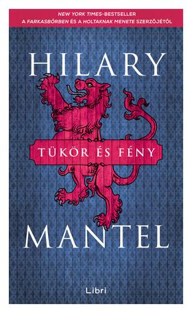 Hilary Mantel - Tükör és fény [eKönyv: epub, mobi]