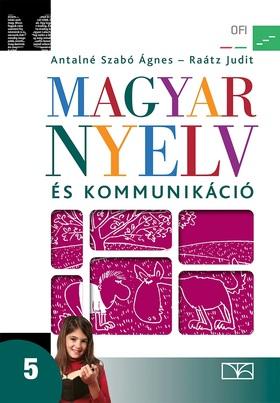 ANTALNÉ - RAÁTZ - 11531 MAGYAR NYELV ÉS KOMMUNIKÁCIÓ TK. 5. NAT. 2012