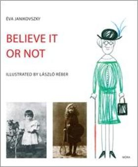 JANIKOVSZKY ÉVA - Belive it or not
