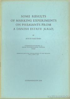 Paludan, Knud - Some results of marking experiments on pheasants from a danish estate [antikvár]