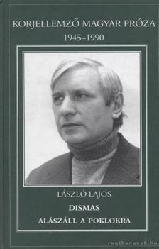 László Lajos - Dismas alászáll a pokolba [antikvár]