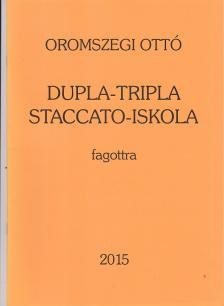 Oromszegi Ottó - DUPLA-TRIPLA STACCATO-ISKOLA FAGOTTRA